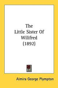 The Little Sister Of Wilifred