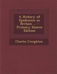 A History of Epidemics in Britain ...