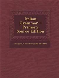 Italian Grammar - Primary Source Edition