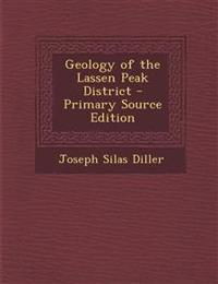 Geology of the Lassen Peak District - Primary Source Edition