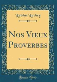 Nos Vieux Proverbes (Classic Reprint)