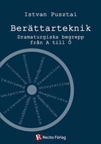 Berättarteknik : Dramaturgiska begrepp från A till Ö