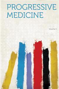 Progressive Medicine Volume 3