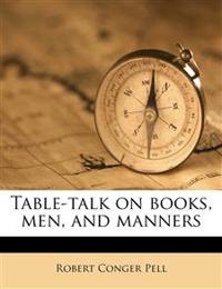 Table-talk on books, men, and manners