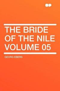 The Bride of the Nile Volume 05