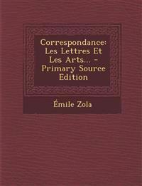 Correspondance: Les Lettres Et Les Arts...