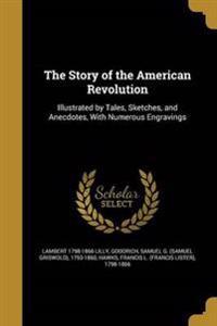STORY OF THE AMER REVOLUTION