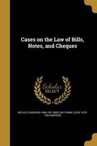 CASES ON THE LAW OF BILLS NOTE