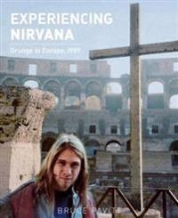 Experiencing Nirvana: Grunge in Europe, 1989