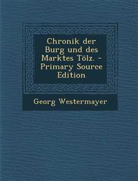 Chronik der Burg und des Marktes Tölz.