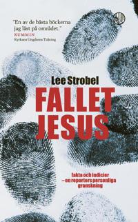 Fallet Jesus : fakta och indicier en reporters personliga granskning :