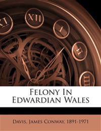 Felony In Edwardian Wales
