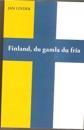 Finland, du gamla du fria : Sverige och Finland genom tiderna