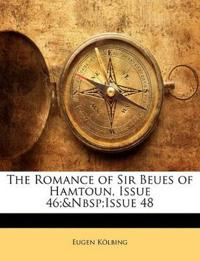 The Romance of Sir Beues of Hamtoun, Issue 46;&Nbsp;Issue 48