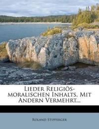 Lieder Religiös-moralischen Inhalts, Mit Andern Vermehrt...