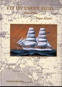 Ett liv under segel, senare delen