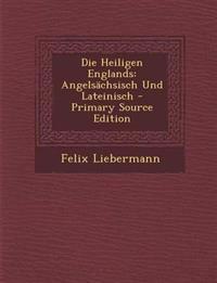 Die Heiligen Englands: Angelsächsisch Und Lateinisch