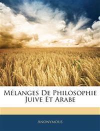 Mélanges De Philosophie Juive Et Arabe