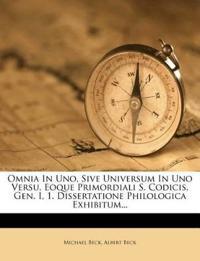 Omnia In Uno, Sive Universum In Uno Versu, Eoque Primordiali S. Codicis, Gen. I, 1. Dissertatione Philologica Exhibitum...