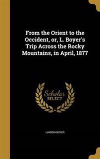 FROM THE ORIENT TO THE OCCIDEN