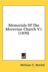 Memorials Of The Moravian Church V1 (1870)