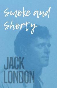 Smoke and Shorty
