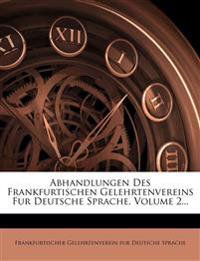 Abhandlungen des Frankfurtischen Gelehrtenvereins für deutsche Sprache.