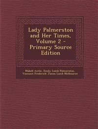 Lady Palmerston and Her Times, Volume 2