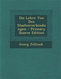 Die Lehre Von Den Staatenverbindungen - Primary Source Edition