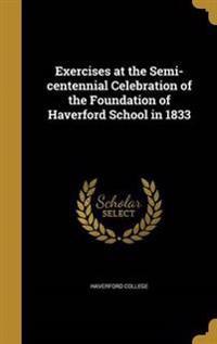 EXERCISES AT THE SEMI-CENTENNI