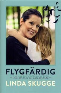 Flygfärdig : om när barnen lämnar boet
