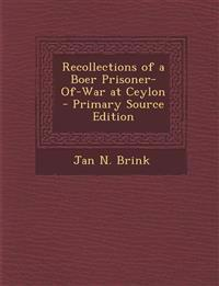 Recollections of a Boer Prisoner-Of-War at Ceylon - Primary Source Edition