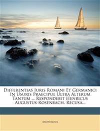 Differentias Iuris Romani Et Germanici In Usuris Praecipue Ultra Alterum Tantum ... Respondebit Henricus Augustus Rosenbach. Recusa...