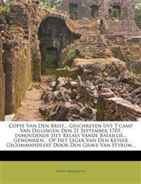 Copye Van Den Brief... Geschreven Uyt T'camp Van Dillingen Den 21 September 1703, Inhoudende Het Relaes Vande Bataillie... Gewonnen... Op Het Leger Va
