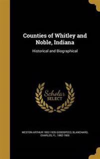 COUNTIES OF WHITLEY & NOBLE IN