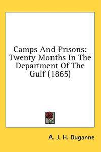 Camps And Prisons: Twenty Months In The Department Of The Gulf (1865)
