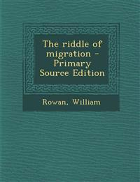 The riddle of migration - Primary Source Edition