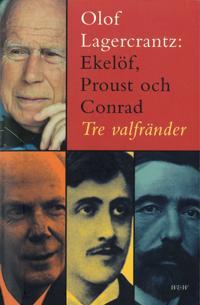 Ekelöf, Proust och Conrad : tre valfränder