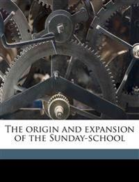 The origin and expansion of the Sunday-school