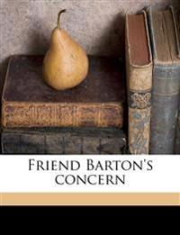 Friend Barton's concern