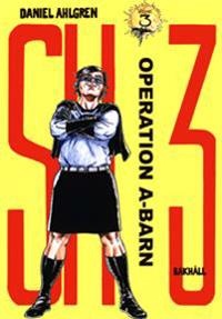SH 3. Vol. 3, Operation A-barn
