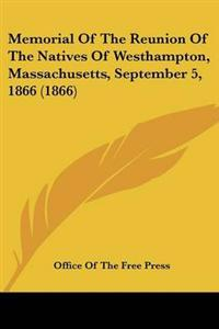 Memorial of the Reunion of the Natives of Westhampton, Massachusetts, September 5, 1866