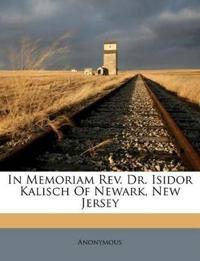 In Memoriam Rev. Dr. Isidor Kalisch Of Newark, New Jersey
