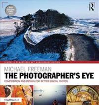 The Photographer's Eye Digitally Remastered 10th Anniversary Edition: Composition and Design for Better Digital Photos