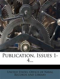 Publication, Issues 1-4...