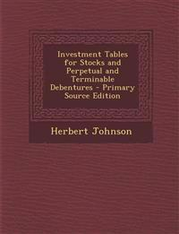 Investment Tables for Stocks and Perpetual and Terminable Debentures