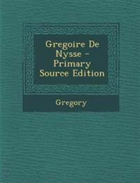 Gregoire de Nysse - Primary Source Edition