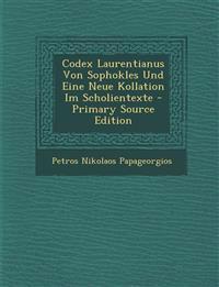 Codex Laurentianus Von Sophokles Und Eine Neue Kollation Im Scholientexte