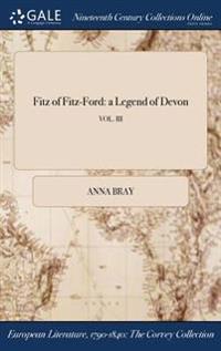 Fitz of Fitz-Ford: A Legend of Devon; Vol. III