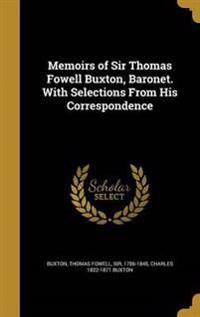 MEMOIRS OF SIR THOMAS FOWELL B